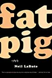 Labute, Neil: Fat Pig