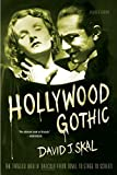 Skal, David J.: Hollywood Gothic: The Tangled Web of Dracula from Novel to Stage and Screen