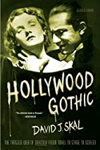 Hollywood Gothic by David J. Skal