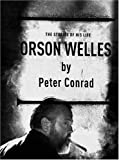 Conrad, Peter: Orson Welles: Historias De Su Vida/ Stories of His Life