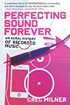 Perfecting Sound Forever: An Aural History…
