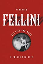 Federico Fellini: His Life and Work by…