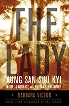 The Lady: Aung San Suu Kyi: Nobel Laureate…