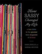 How Sassy Changed My Life: A Love Letter to…