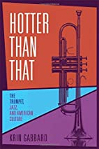 Hotter Than That: The Trumpet, Jazz, and…