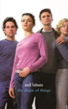 The Shape of Things by Neil LaBute