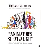 Williams, Richard: The Animator's Survival Kit : A Manual of Methods, Principles and Formulas for Classical, Computer, Games, Stop Motion and Internet Animators