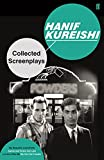 """Kureishi, Hanif: Collected Screenplays: """"My Beautiful Laundrette"""", """"Sammy and Rosie Get Laid"""", """"London Kills Me"""", """"My Son the Fanatic"""" v. 1"""