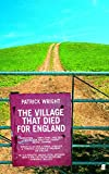 Wright, Patrick: The Village That Died for England: The Strange Story of Tyneham