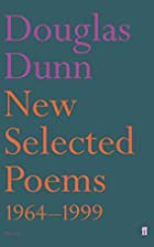 New Selected Poems: 1964-1999 by Douglas…