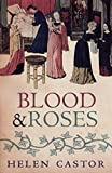 Castor, Helen: Blood &amp; Roses: The Paston Family in the Fifteenth Century