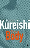 Kureishi, Hanif: The Body, and Other Stories: AND Seven Stories