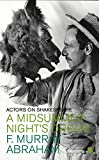 Abraham, F. Murray: A Midsummer Night's Dream: Actors on Shakespeare