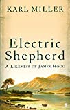 Miller, Karl: Electric Shepherd: A Likeness of James Hogg
