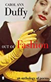 Duffy, Carol Ann: Out of Fashion: An Antholoogy of Poems