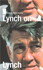 Lynch on Lynch by David Lynch