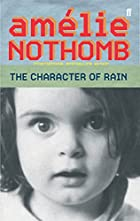Character of Rain by Amelie Nothomb