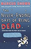 MARCUS CHOWN: THE NEVER-ENDING DAYS OF BEING DEAD