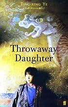 Throwaway Daughter by Ting-Xing Ye