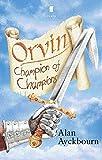 Ayckbourn, Alan: Orvin: Champion of Champions