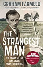 The Strangest Man: The Life of Paul Dirac by…