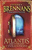 Brennan, Herbie: Atlantis and Other Lost Civilizations (Herbie Brennan's Forbidden Truths)