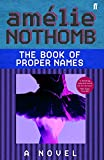 Nothomb, Amelie: The Book of Proper Names : A Novel