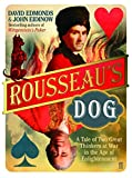 David Edmonds: Rousseau's Dog : Two Great Thinkers at War in the Age of Enlightenment