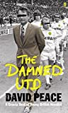 Peace, David: The Damned Utd