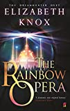Knox, Elizabeth: The Rainbow Opera