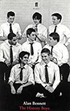 The History Boys: A Play by Alan Bennett