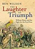 Cruikshank, George: The Laughter of Triumph: William Hone and the Fight for the Free Press