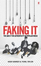 Faking It: The Quest for Authenticity in…