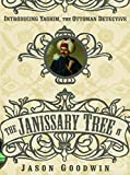 Goodwin, Jason: Janissary Tree ('Yashim the Eunuch' Mystery)