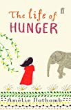 Nothomb, Amelie: The Life of Hunger