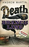 Martin, Andrew: Death on a Branch Line (Jim Stringer Mystery)