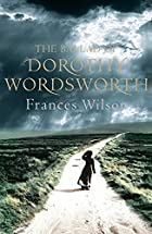 The ballad of Dorothy Wordsworth by Frances…