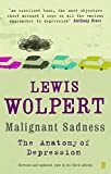Wolpert, Lewis: Malignant Sadness: The Anatomy of Depression