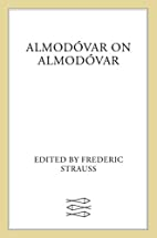 Almodovar on Almodovar by Frederic Strauss