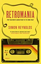 Retromania Pop Culture's Addiction to…