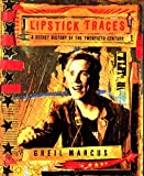 Marcus, Greil: Lipstick Traces: A Secret History of the 20th Century