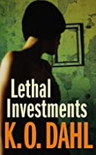Lethal Investments by Kjell Ola Dahl