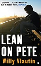 LEAN ON PETE by WILLY VLAUTIN