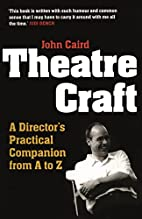 Theatre Craft: A Director's Practical…