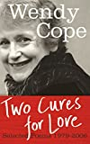 Wendy Cope: Two Cures for Love: Selected Poems, 1979-2006