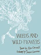 Weeds and Wild Flowers by Alice Oswald