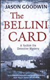 JASON GOODWIN: The Bellini Card (Yashim the Detective)