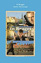 In Bruges: A Screenplay by Martin McDonagh