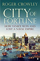 City of Fortune : How Venice Won and Lost a…