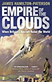 Hamilton-Paterson, James: Empire of the Clouds: When Britain's Aircraft Ruled the World